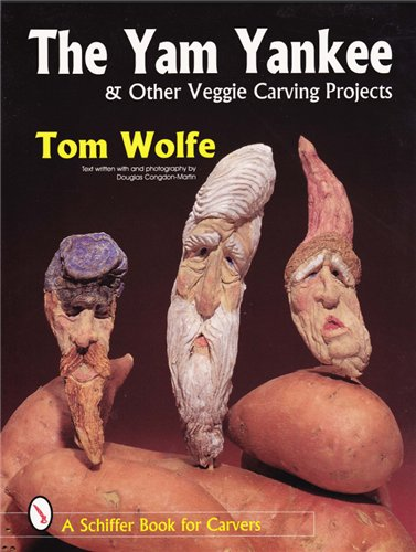 """Книга """"The Yam Yankee & Other Veggie Carving Projects (Schiffer Book for Carvers)"""""""